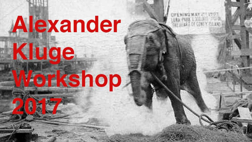 Alexander Kluge – Workshop 2017